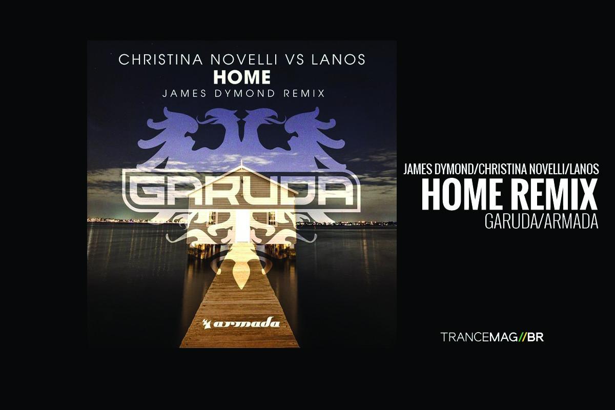 """James Dymond e sua versão remix para """"Home"""" de Christina Novelli"""