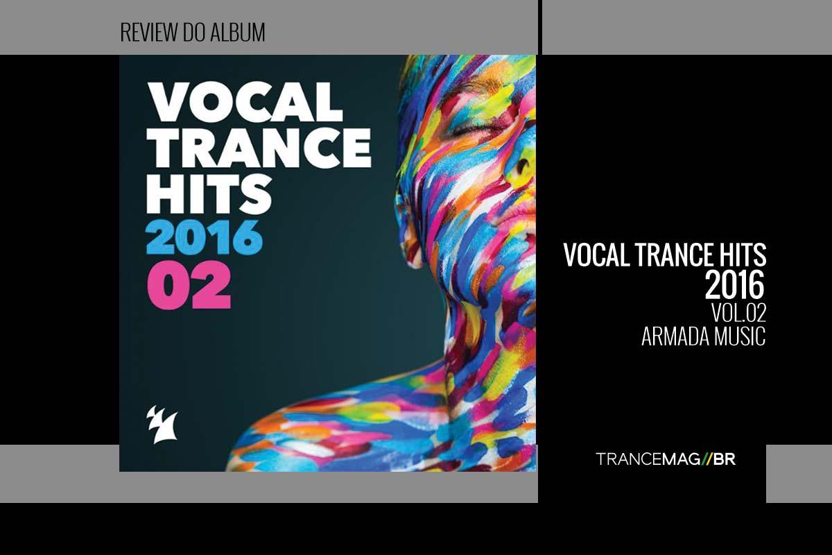 VOCAL TRANCE HITS 2016 Vol.02, imperdível.
