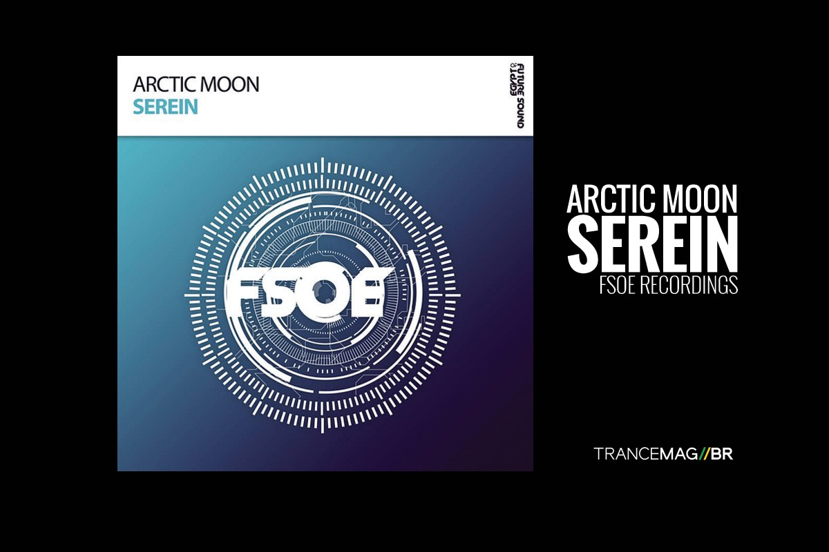 "Arctic Moon lança ""Serein"" na FSOE Recordings"