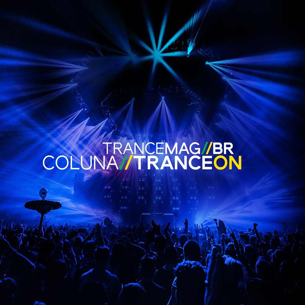 "#Opinião – Coluna Trance//On 001 by Trance Yoda ""O Trance no Brasil"""