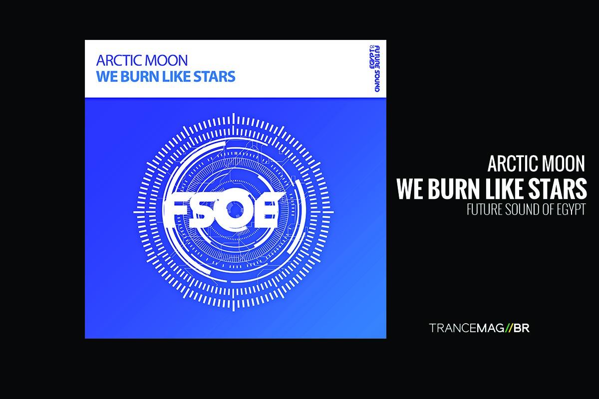 Arctic Moon conseguiu nos emocionar mais uma vez. 'We Burn Like Stars'