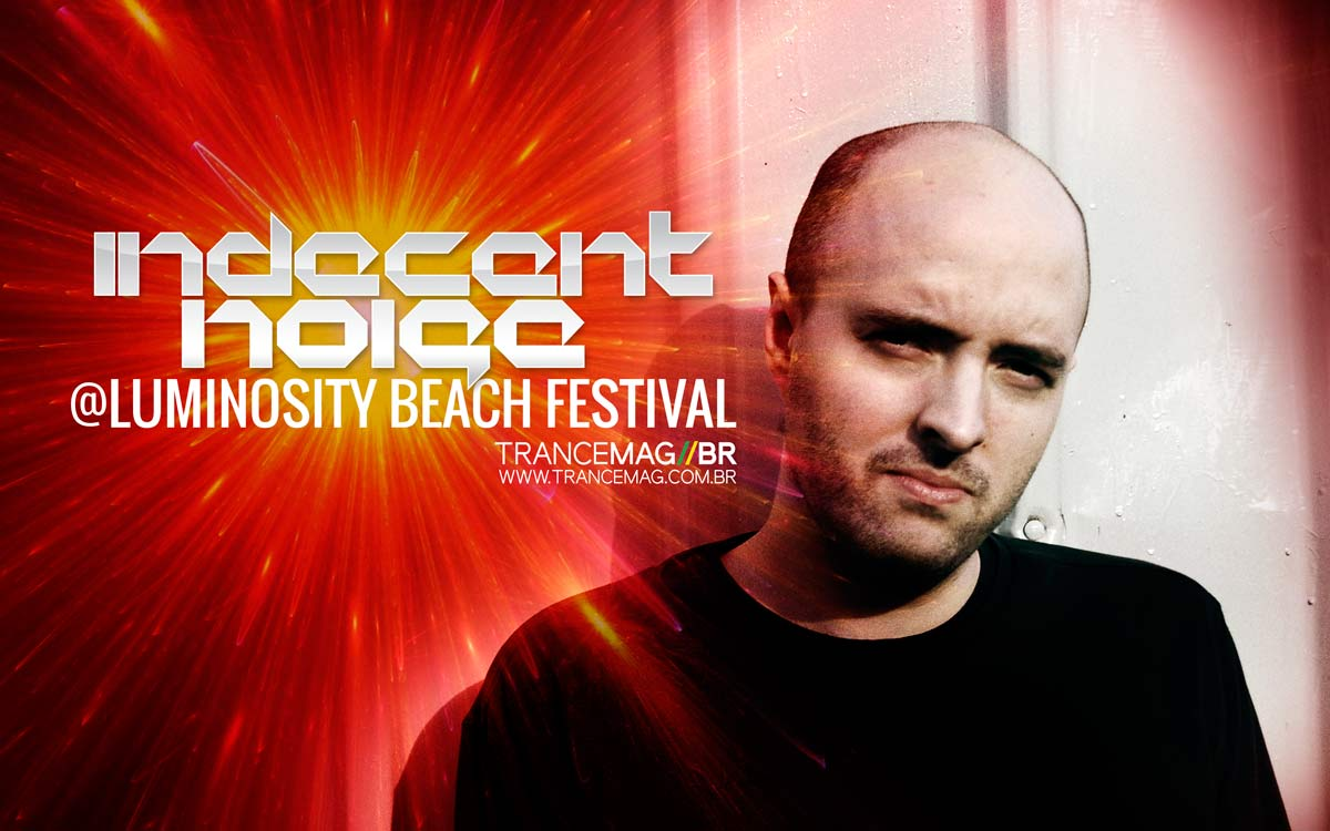 Indecent Noise incendiou o Luminosity com Classic Set de Hard Trance.