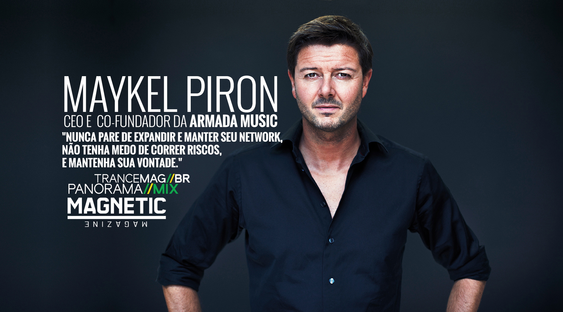 Panorama Mix: Maykel Piron – CEO e Co- Fundador da Armada Music