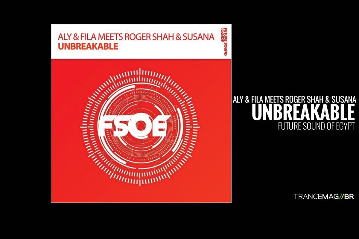 """Aly & Fila, Roger Shah e Susana juntos em uma bela atmosfera musical chamada """"Unbreakable"""""""