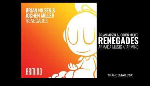 Orjan Nilsen & Jochen Miller – Renegades (ARMIND) DESTRUIDORA!