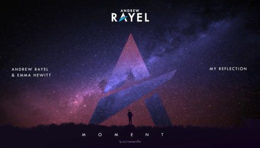 Lançamento Andrew Rayel & Emma Hewitt – MY Reflection (Armada)