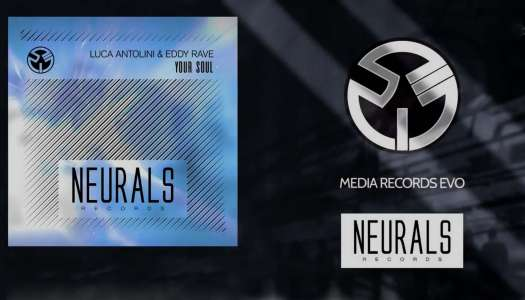 Luca Antolini, Eddy Rave – Your Soul  (Lançamento) Neurals Records // Media Rec