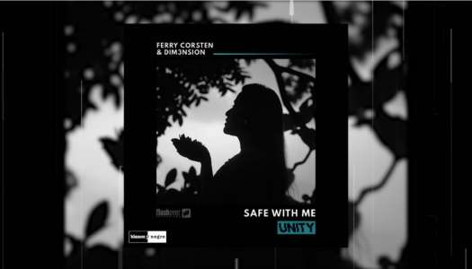 Ferry Corsten & Dim3nsion – Safe with Me (Lançamento) #UNITY