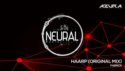 FABRICK – HAARP (Original mix) [NEURAL MUSIC ITALIA]