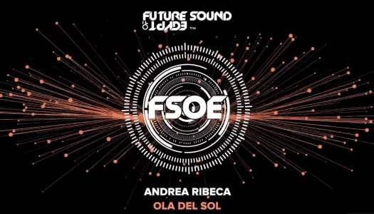 ANDREA RIBECA – OLA DEL SOL (Future Sound of Egypt)