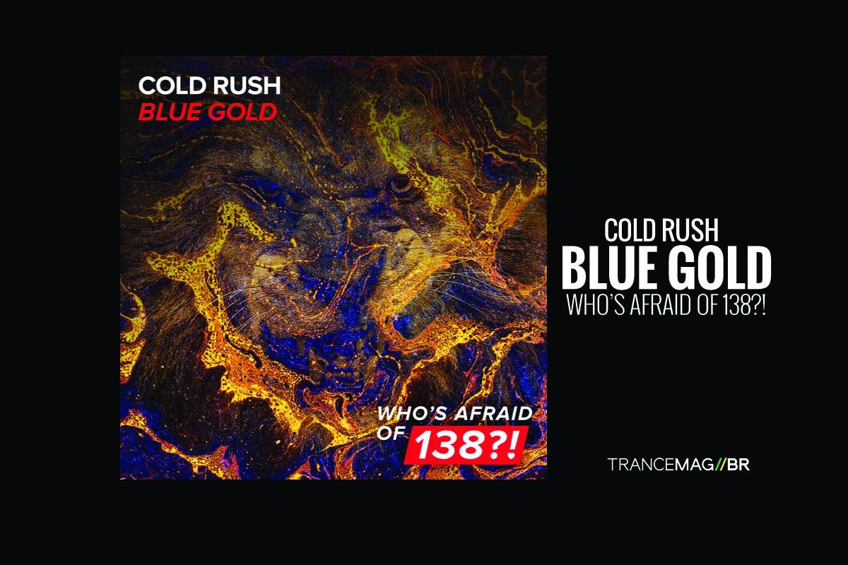 """""""Blue Gold"""" de Cold Rush o novo lançamento da label WAO138?!"""