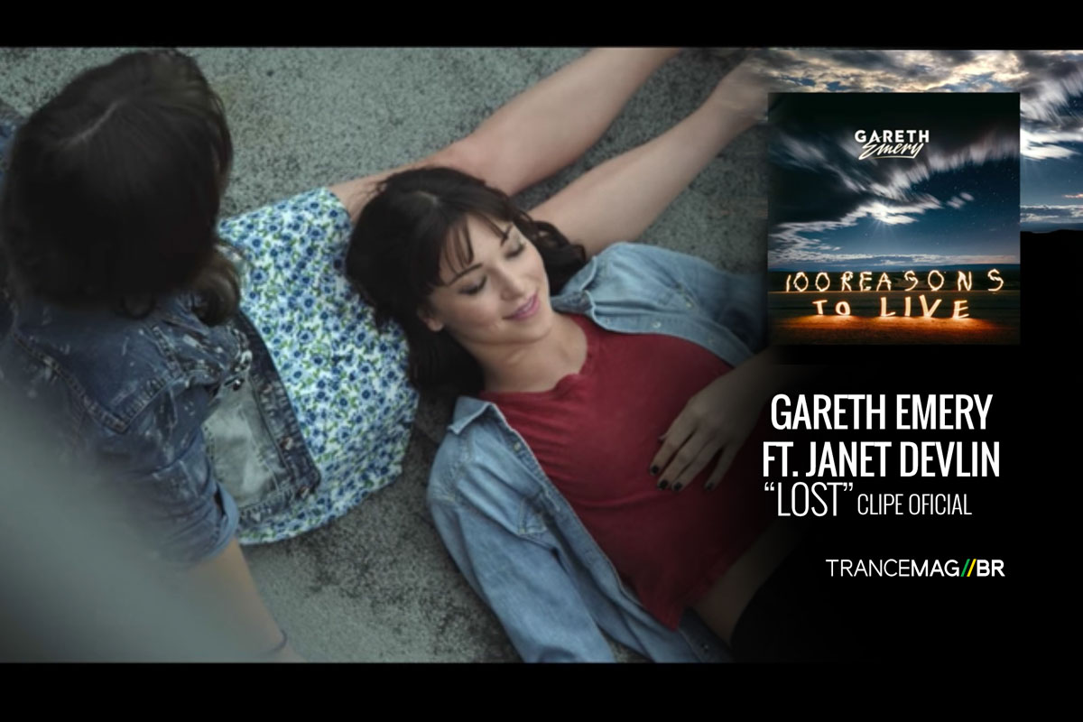 "Assista ao novo clipe de ""Gareth Emery ft. Janet Devlin – Lost"" (Garuda)"