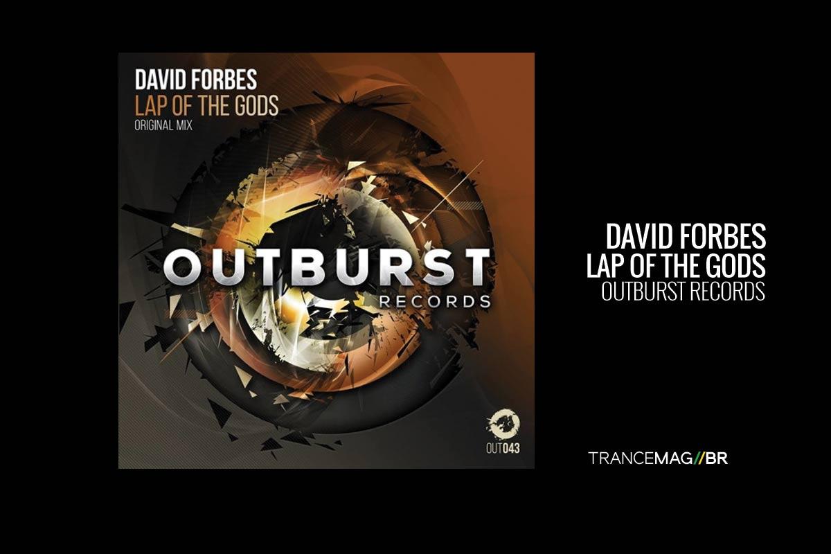 A nova explosão Tech-Trance de David Forbes – Lap of The Gods