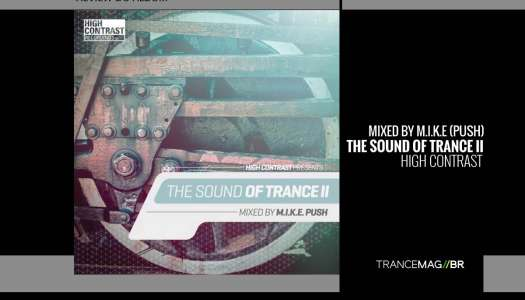 """High Contrast apresenta """"The Sound Of Trance II"""" mixado por M.I.K.E Push"""