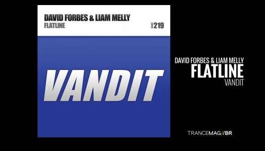 David Forbes e Liam Melly – Flatline lançada pela gravadora Vandit