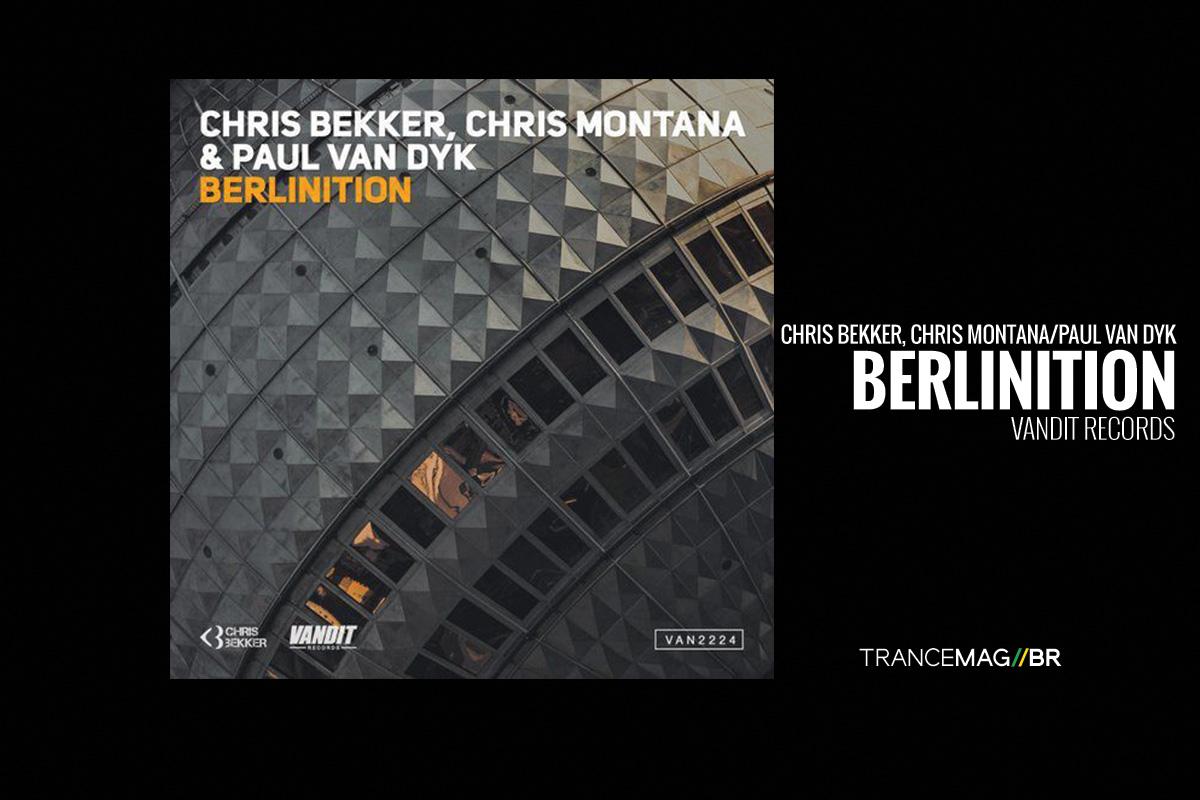 """""""BERLINITION"""" O novo single de Chris Bekker que marca o retorno de Paul van Dyk em estúdio"""