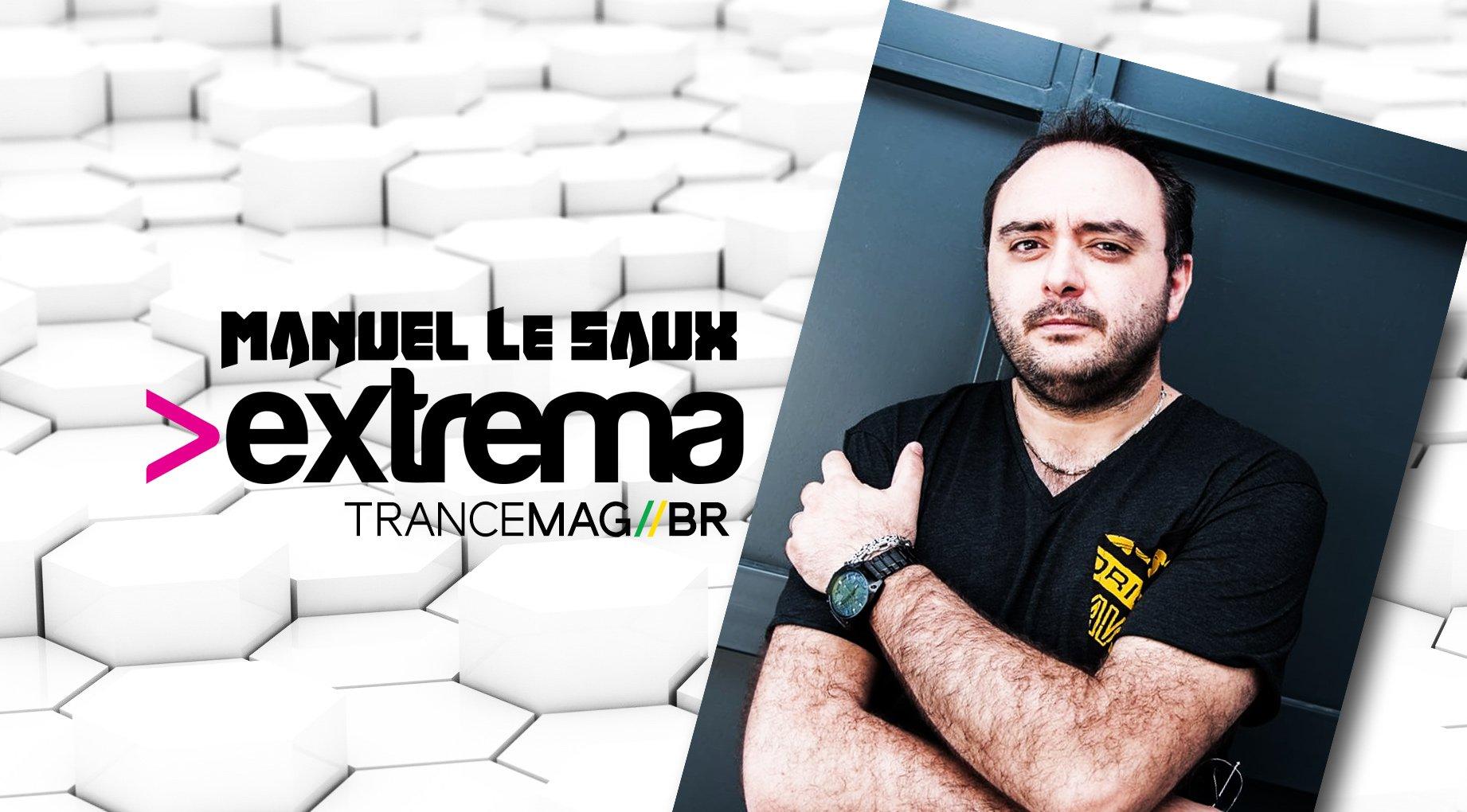 Manuel Le Saux apresenta EXTREMA 462 // TRANCEMAG//BR