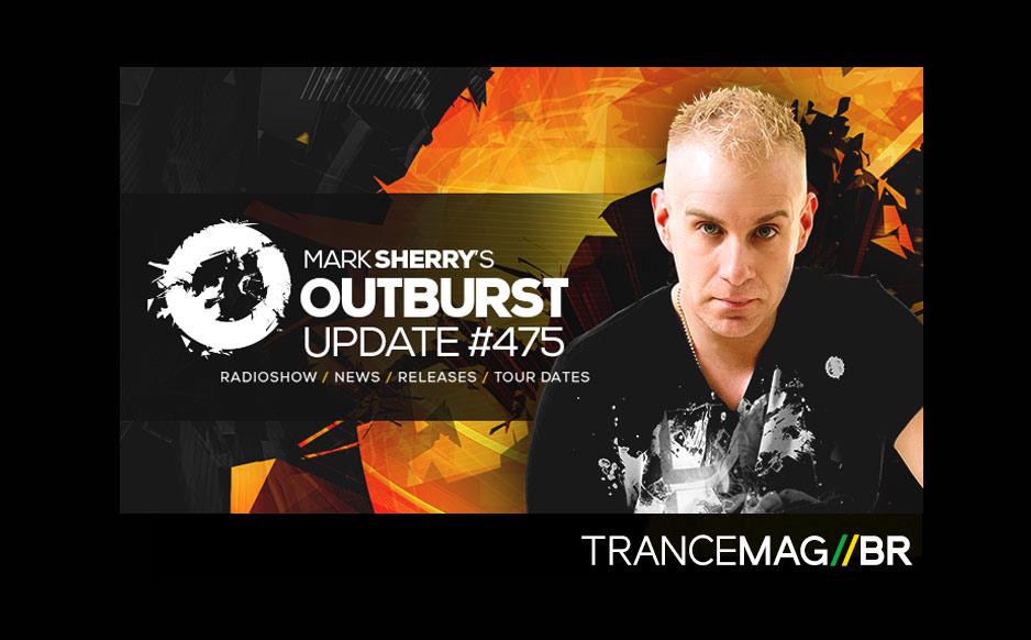 Estréia na TRANCEMAG//BR com Mark Sherry – Outburst Radioshow #475 convidado especial Ikorus