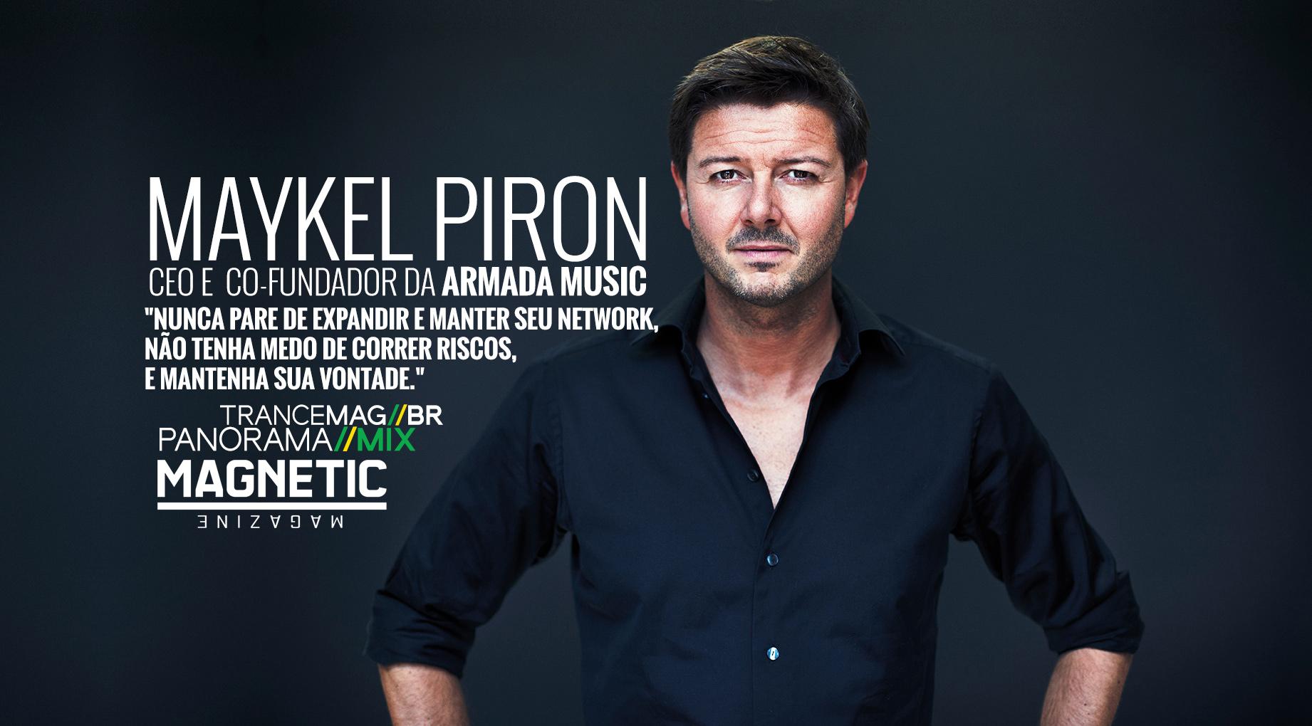 Panorama Mix: Maykel Piron – CEO e Co- Fundador da Armada Music