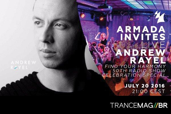Armada Invites com Andrew Rayel, 20 de Julho às 17 hrs. Confira!