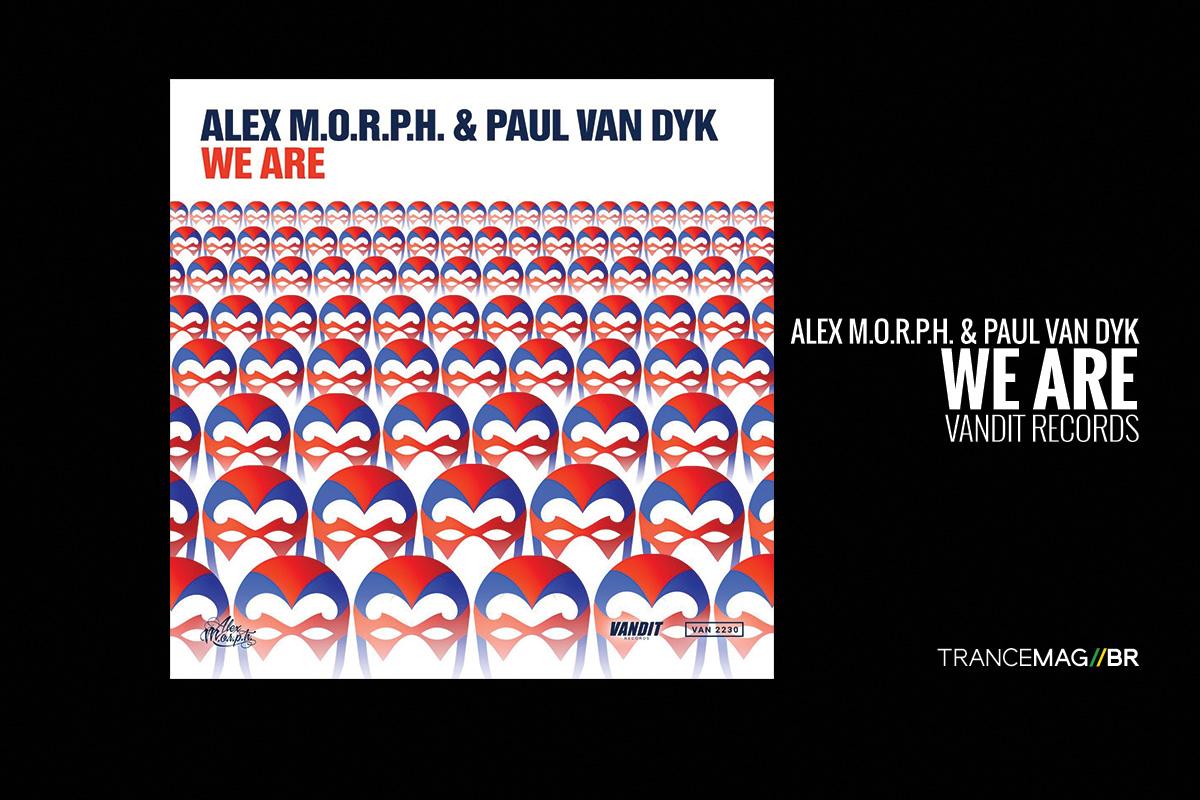 """""""We Are"""" a nova colaboração dos chefões do trance Alex M.O.R.P.H. & Paul van Dyk"""