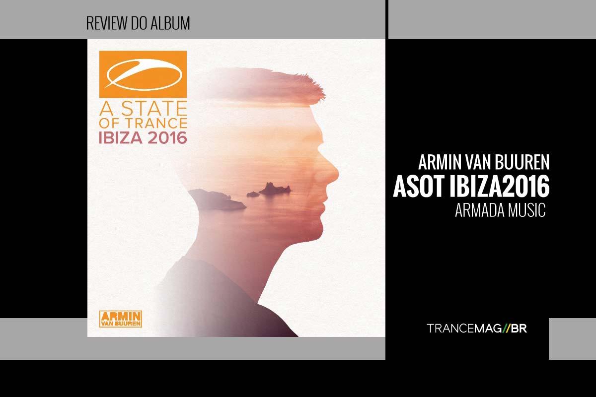 A State Of Trance, Ibiza 2016. Mixado por Armin van Buuren
