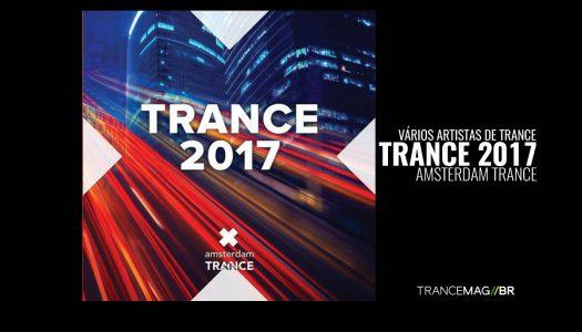 TRANCE 2017 (Amsterdam Trance) Belíssima compilação!