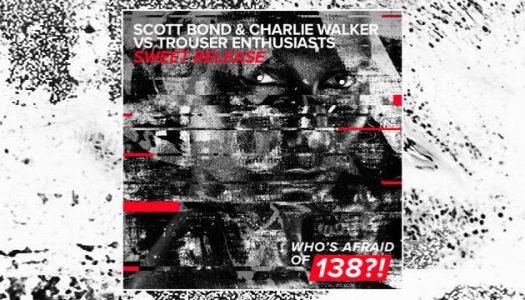 Scott Bond & Charlie Walker vs Trouser Enthusiasts – Sweet Release (Extended Mix)