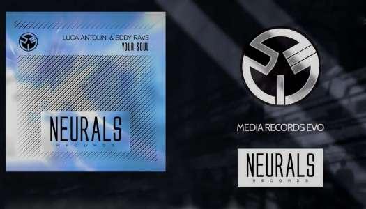 Luca Antolini, Eddy Rave – Your Soul  (Lançamento) Neurals Records // Media Rec