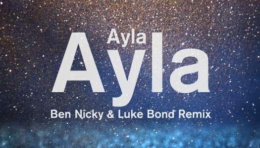Ayla – Ayla (Ben Nicky & Luke Bond Remix) Lançamento
