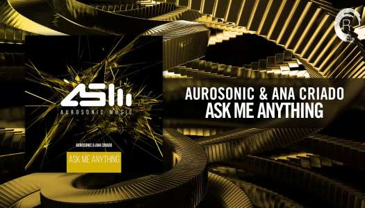 Aurosonic & Ana Criado – Ask Me Anything [Aurosonic // Raz Nitzan]