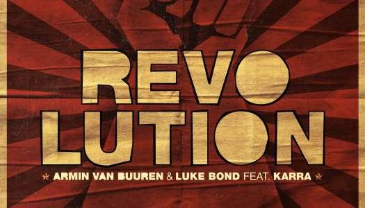 ARMIN VAN BUUREN E LUKE BOND LANÇAM A MONUMENTAL COLABORAÇÃO: 'REVOLUTION' (FEAT. KARRA)