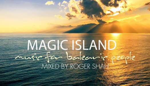 MAGIC ISLAND: MUSIC FOR BALEARIC PEOPLE VOL. 9 –  MIXED BY ROGER SHAH