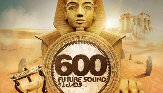 FUTURE SOUND OF EGYPT 600 – SANDS OF TIME Mixado por Aly & Fila e Ciaran McAuley