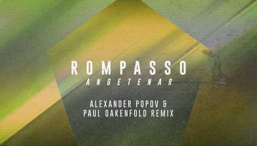 PAUL OAKENFOLD & ALEXANDER POPOV REWORK ROMPASSO'S ICONIC CLOUD HOUSE ANTHEM 'ANGETENAR'  (Inglês)