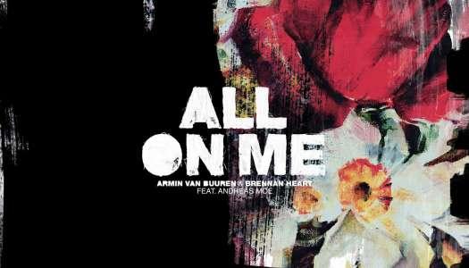 Armin van Buuren & Brennan Heart feat. Andreas Moe – All On Me (Remixes)