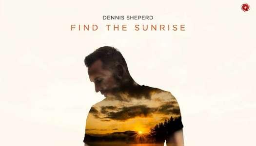 Find The Sunrise – O novo álbum de Dennis Sheperd.